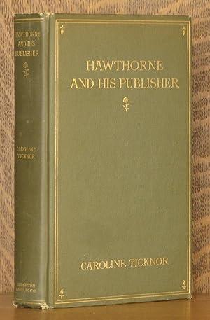 HAWTHORNE AND HIS PUBLISHER: Caroline Ticknor