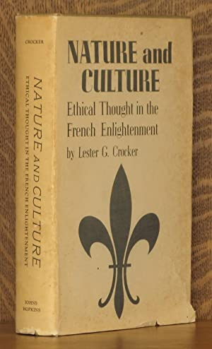 NATURE AND CULTURE, ETHICAL THOUGHT IN THE FRENCH ENLIGHTENMENT: Lester G. Crocker