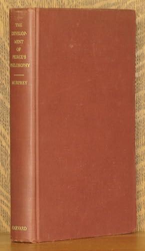 THE DEVELOPMENT OF PEIRCE'S PHILOSOPHY: Murray G. Murphey