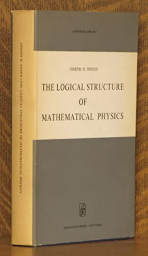 The Logical Structure of Methmatical Physics: Joseph Sneed