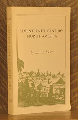 SEVENTEENTH CENTURY NORTH AMERICA: Carl O. Sauer