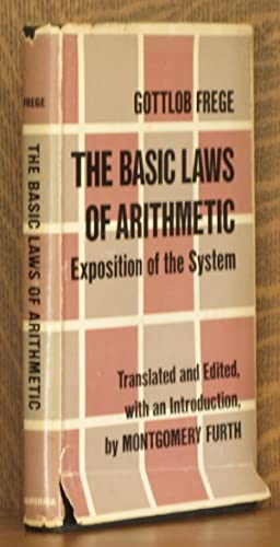 THE BASIC LAWS OR ARITHMETIC, EXPOSITION OF THE SYSTEM: Gottlob Frege
