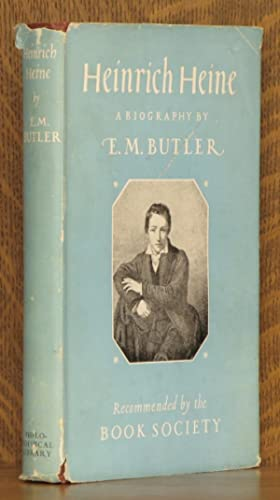 HEINRICH HEINE - A BIOGRAPHY: E.M. Butler