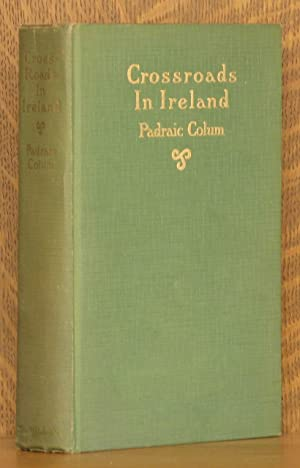 CROSS ROADS [CROSSROADS] IN IRELAND: Padraic Colum