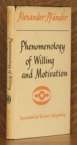 PHENOMENOLOGY OF WILLING AND MOTIVATION: Alexander Pfander, translated by Herbert Spiegelberg