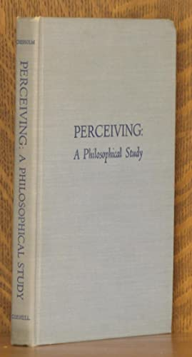 PERCEIVING: A PHILOSOPHICAL STUDY: Roderick M. Chisholm