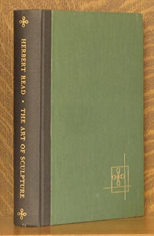 THE ART OF SCULPTURE - THE A.W. MELLON LECTURES IN THE FINE ARTS 1954 NATIONAL ART GALLERY ...