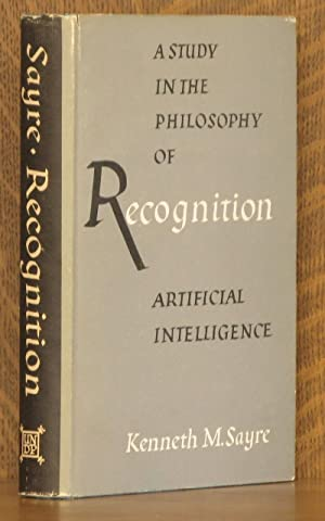 RECOGNITION: A STUDY IN THE PHILOSOPHY OF ARTIFICAIL INTELLIGENCE: Kenneth M. Sayre