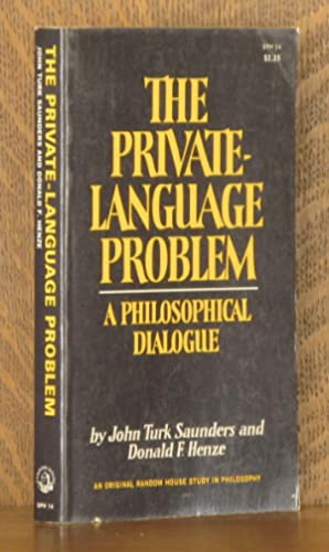 THE PRIVATE-LANGUAGE PROBLEM, A PHILOSOPHICAL DIALOGUE: John Turk Saunders