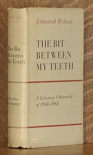 THE BIT BETWEEN MY TEETH, A LITERARY CHRONICLE OF 1950-1965: Edmund Wilson
