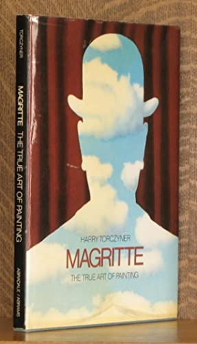 MAGRITTE: THE TRUE ART OF PAINTING: Harry Torczyner