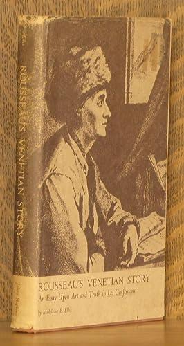 ROUSSEAU'S VENETIAN STORY, AN ESSAY UPON ART: Madeleine B. Ellis