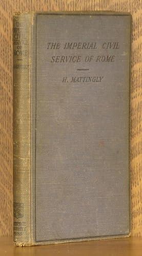 THE IMPERIAL CIVIL SERVICE OF ROME - CAMBRIDGE HISTORICAL ESSAYS. NO. XVIII: H. Mattingly