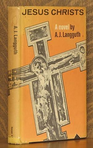 JESUS CHRISTS: A. J. Langguth