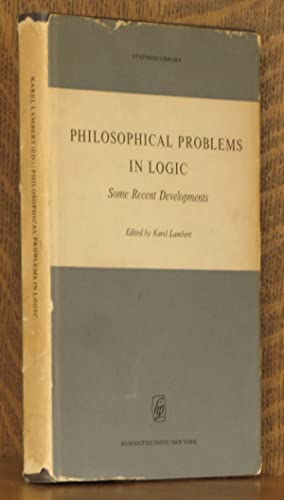 PHILOSOPHICAL PROBLEMS IN LOGIC, SOME RECENT DEVELOPMENTS: edited by Karel