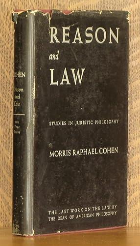 REASON AND LAW, STUDIES IN JURISTIC PHILOSOPHY: Morris Rapael Cohen