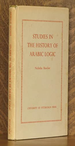 STUDIES IN THE HISTORY OF ARABIC LOGIC: Nicholas Rescher