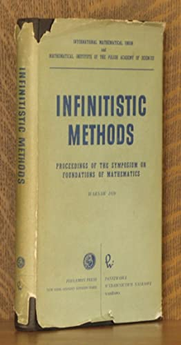 INFINITISTIC METHODS, PROCEEDINGS OF THE SYMPOSIUM ON FOUNDATIONS OF MATHEMATICS, WARSAW, 2-9 ...