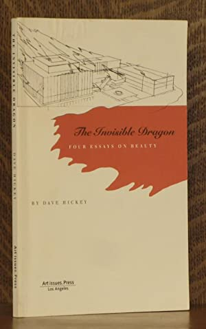 THE INVISIBLE DRAGON, FOUR ESSAYS ON BEAUTY: Dave Hickey