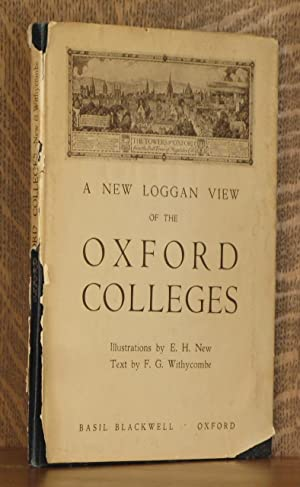 A NEW LOGGAN VIEW OF THE OXFORD COLLEGES: E. G. Withycombe, illustrated by E. H. New