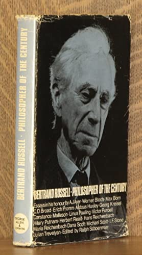 BERTRAND RUSSELL, PHILOSOPHER OF THE CENTURY: A. J. Ayer, Aldous Huxley et al, edited by Ralph ...