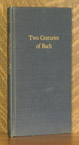 TWO CENTURIES OF BACH, AN ACCOUNT OF CHANGING TASTE: Friedrich Blume, translated by Stanley Godman