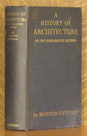 A HISTORY OF ARCHITECTURE ON THE COMPARATIVE: Banister Fletcher