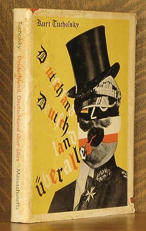 DEUTSCHLAND, DEUTSCHLAND UBER ALLES: Kurt Tucholsky, photos