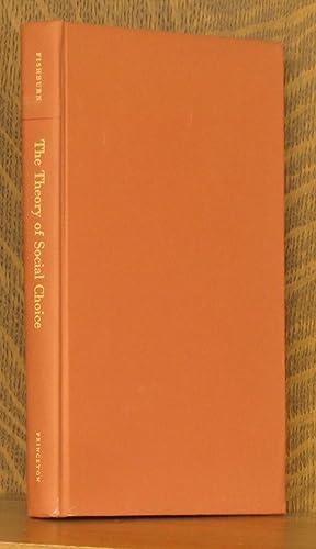 THE THEORY OF SOCIAL CHOICE: Peter C. Fishburn