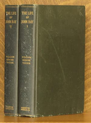 THE LIFE AND LETTERS OF JOHN HAY - 2 VOL. SET (COMPLETE): William Roscoe Thayer