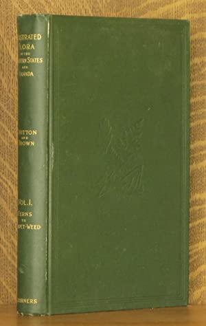 AN ILLUSTRATED FLORA OF THE NORTHERN UNITED STATES, CANADA AND THE BRITISH POSSESSIONS - VOL. 1 (...