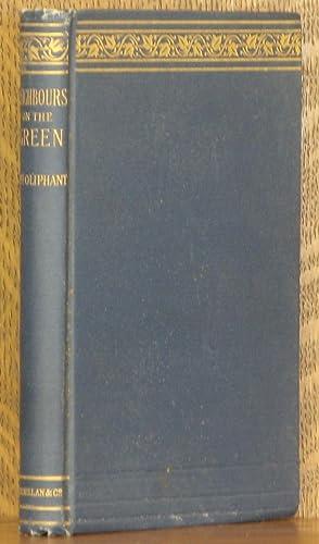 NEIGHBORS ON THE GREEN: Mrs. Oliphant