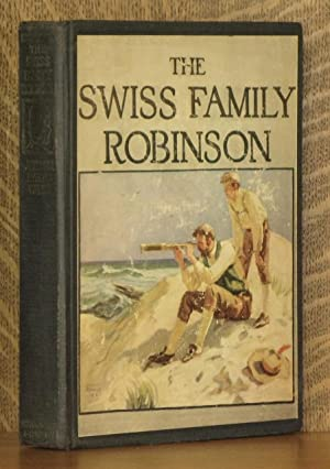 THE SWISS FAMILY ROBINSON: Johann David Wyss, cover by Donald Teague, illustrations by Arnold Hall