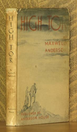 HIGH TOR, A PLAY IN THREE ACTS: Maxwell Anderson