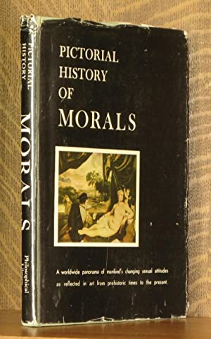 PICTORAL HISTORY OF MORALS: edited by Harry E. Wedeck
