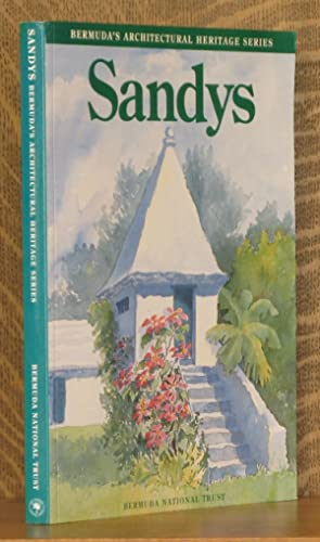 BERMUDA'S ARCHITECTURAL HERITAGE, SANDYS, VOLUME THREE OF THE HISTORIC BUILDINGS BOOK PROJECT,...
