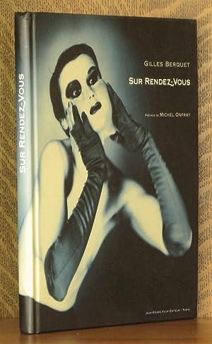 SUR RENDEZ-VOUS: Gilles Berquet, preface by Michel Onfray