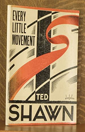 EVERY LITTLE MOVEMENT - A BOOK ABOUT FRANCOIS DELSARTE: Ted Shawn, cover art by Constantin ...