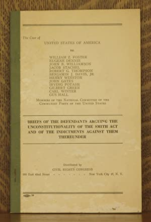 BRIEFS OF THE DEFENDANTS ARGUING THE UNCONSTITUTINALITY OF THE SMITH ACT AND OF THE INDICTMENTS ...