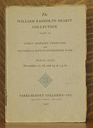 THE WILLIAM RANDOLPH HEARST COLLECTION, PART II, EARLY AMERICAN FURNITURE AND HISTORICAL BLUE ...