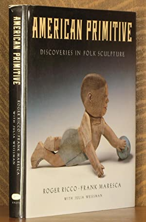 AMERICAN PRIMITIVE, DISCOVERIES IN FOLK SCULPTURE: Roger Ricco and