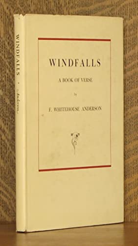 WINDFALLS - A BOOK OF VERSE: F. Whitehouse Anderson