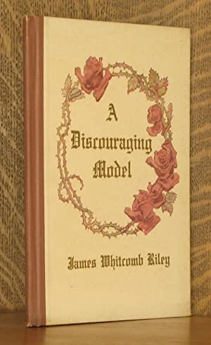 A DISCOURAGING MODEL: James Whitcomb Riley, illustrated by Howard Chandler Christy, decorations by ...