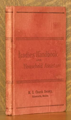 THE LADIES' HANDBOOK AND HOUSEHOLD ASSISTANT: Anonymous