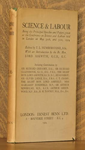 SCIENCE & LABOUR: Edited by T.L. Humberstone, introduction by Lord Askwith