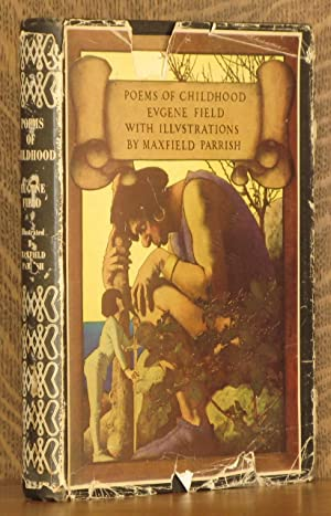 POEMS OF CHILDHOOD: Eugene Field, illustrated by Maxfield Parrish