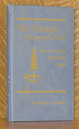 THE TRIUMPH OF GEORGE B. DORR, FATHER OF ACADIA NATIONAL PARK: Sargent F. Collier