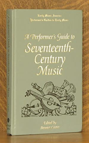A PERFORMER'S GUIDE TO SEVENTEENTH-CENTURY MUSIC: edited by Stewart Carter