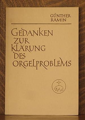 GEDANKEN ZUR KLARUNG DES ORGELPROBLEMS: Gunther Ramin