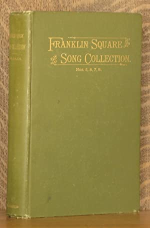 FRANKLIN SQUARE SONG COLLECTION, NO. 5, 6, 7, 8 (INCOMPLETE SET): edited by J. P. McCaskey